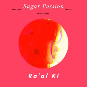 Music Album Sugar Passion Ra'al Ki