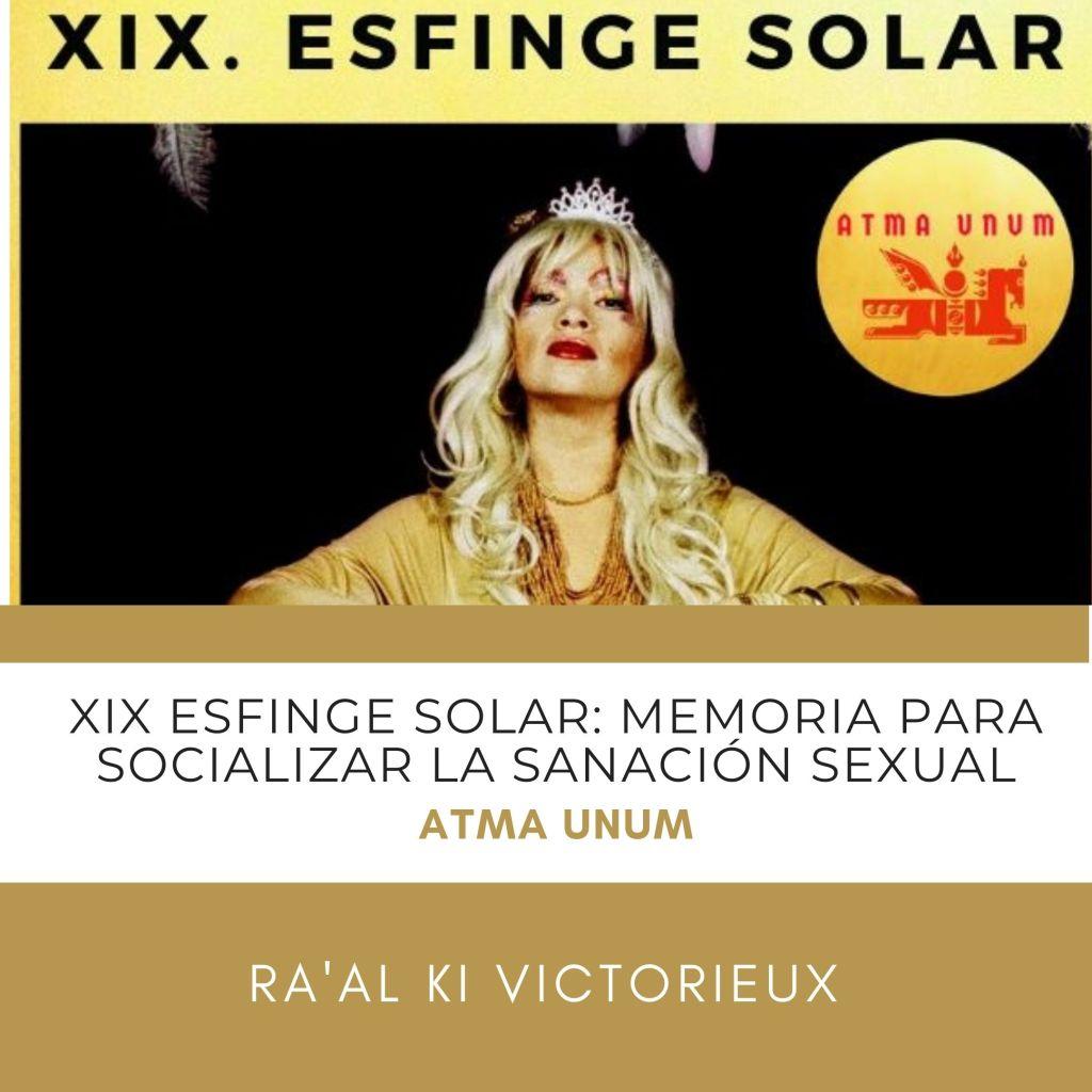 XIX Esfinge Solar: Memoria para Socializar la Sanación Sexual y Creativa