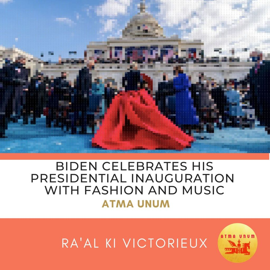 Biden Celebrates his Presidential Inauguration with Fashion and Music. Atma Unum.