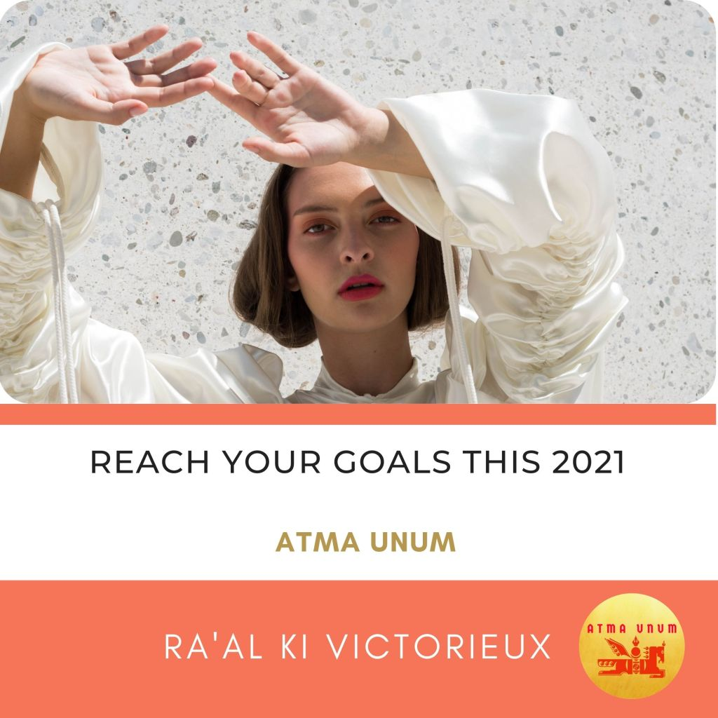 Reach your Goals. Atma Unum. Ra'al Ki Victorieux
