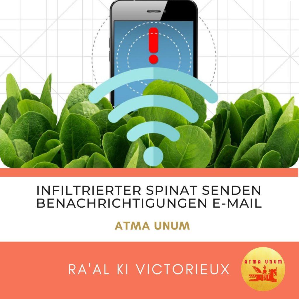 Infiltrierter Spinat senden Benachrichtigungen E-Mail. Atma Unum. Ra'al Ki Victorieux