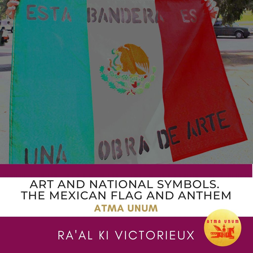 Art and National Symbols. The Mexican Flag and Anthem