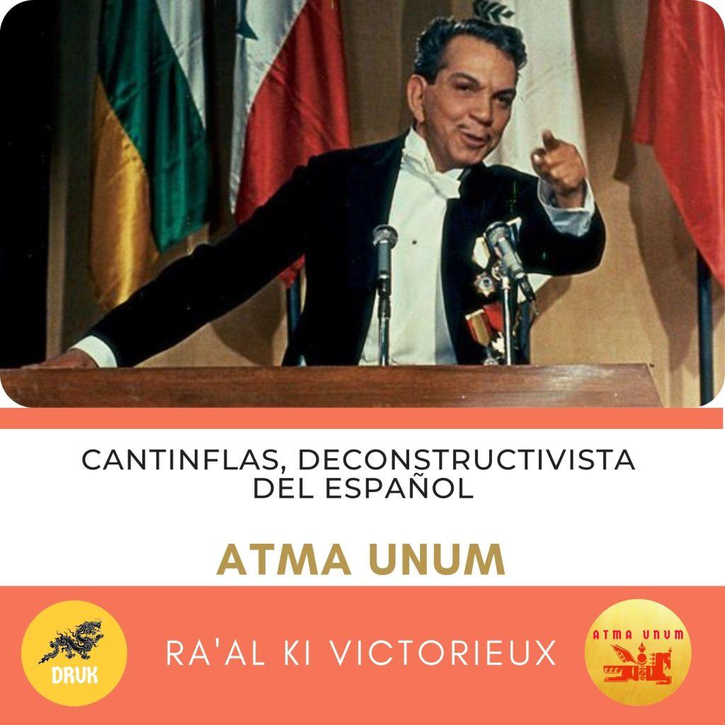 Cantinflas, Deconstructivista del Español