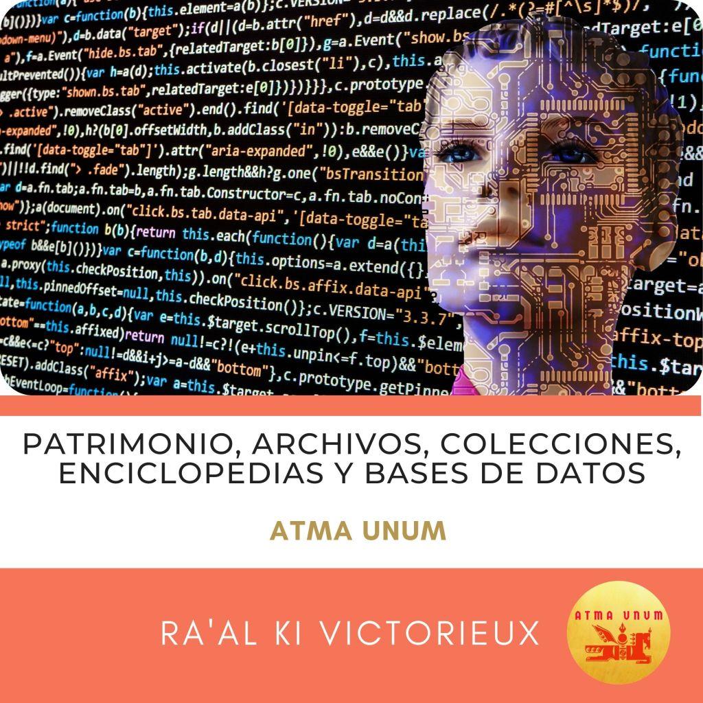 Patrimonio, archivos, colecciones, enciclopedias y bases de datos
