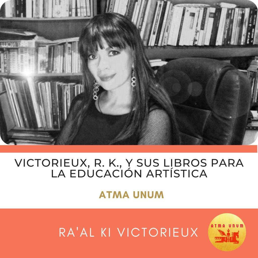 Victorieux, R. K., y sus Libros para la Educación Artística