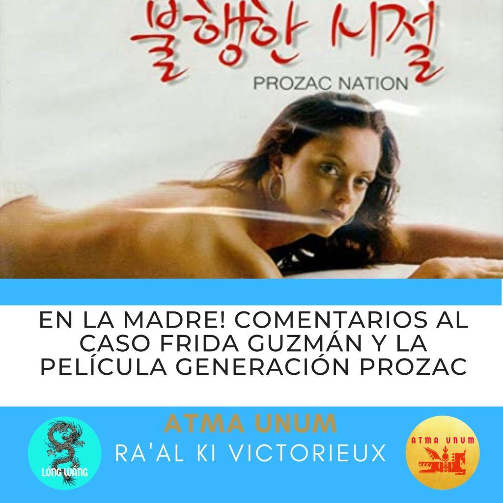 En la Madre! Comentarios al caso Frida Guzmán y la Película Generación Prozac