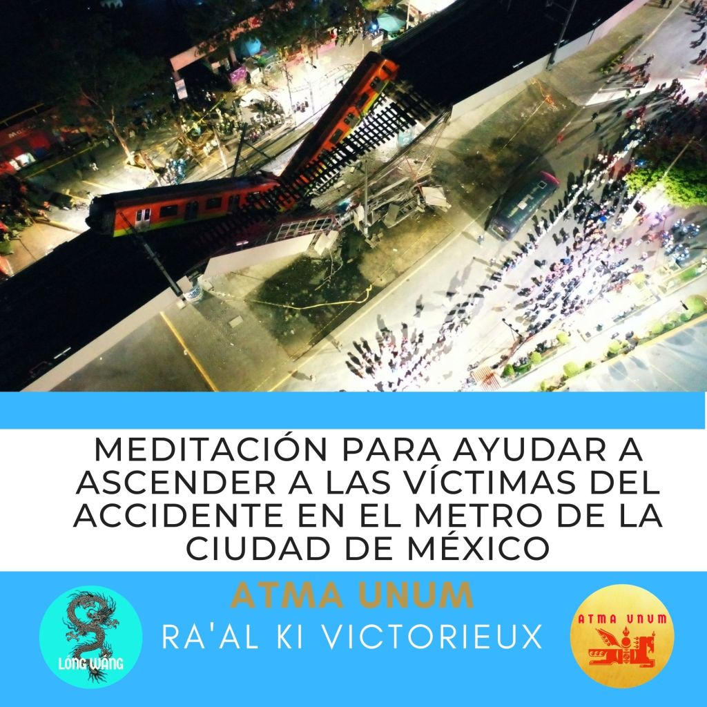 Meditación para Ayudar a Ascender a las Víctimas del Accidente en el Metro de la Ciudad de México