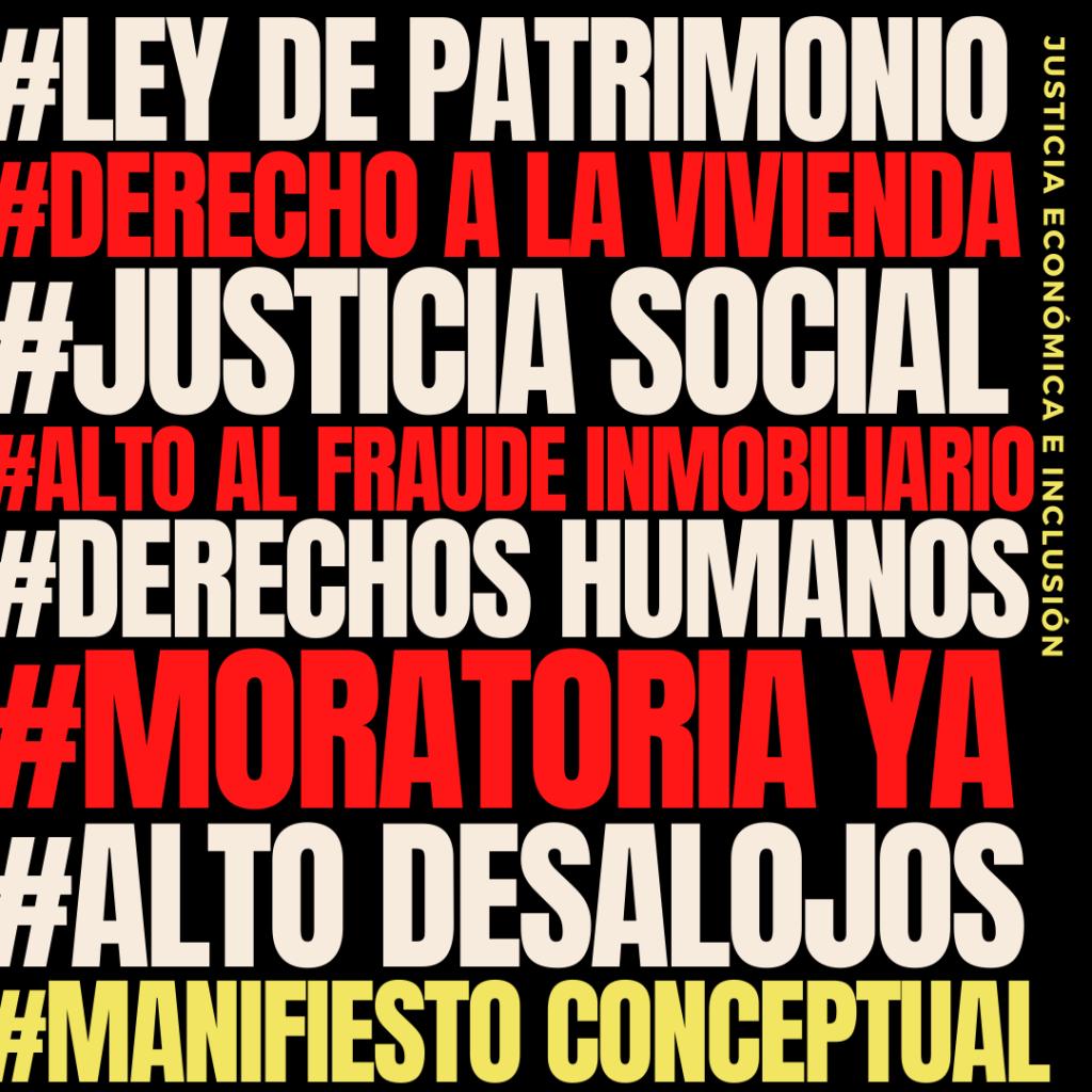 #LeyDePatrimonio #DerechoALaVivienda #JusticiaSocial #AltoAlFraudeInmobiliario #DerechosHumanos #MoratoriaYa #AltoDesalojos #ManifiestoConceptual