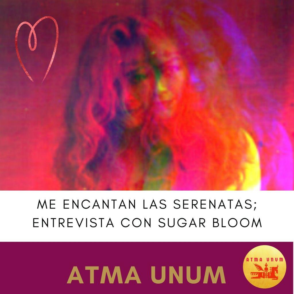 Me Encantan las Serenatas; Entrevista con Sugar Bloom