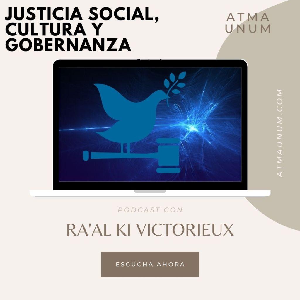 Podcast Justicia Social Cultura y Gobernanza